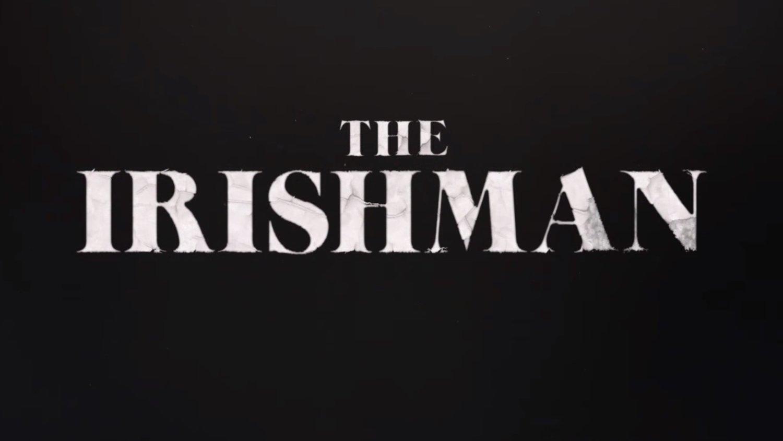 The Irishman Preview: An epic mob journey through the eyes of Martin Scorsese